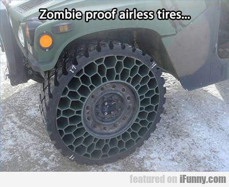 Zombie Proof Airless Tires...