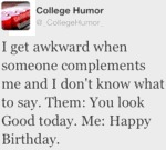 I Get Awkward When Someone Compliments Me