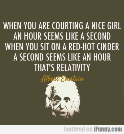 When you are courting a nice girl...