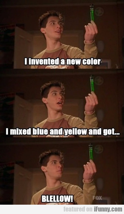 I Invented A New Color...