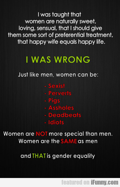 I Was Taught That Women Are Naturally Sweet...