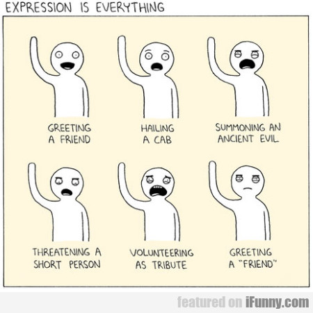 Expression Is Everything...