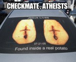 Checkmate, Atheists...