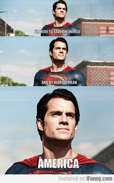 I'm Here To Save The World...