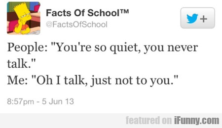 """People: """"you're So Quiet, You Never Talk"""""""