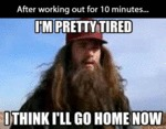 After Working Out For Ten Minutes...