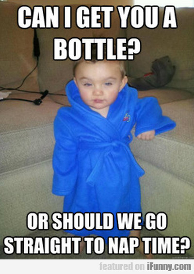 Can I Get You A Bottle? Or Should We Go Straight..