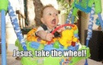 Jesus, Take The Wheel !