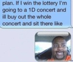 Plan. If I Win The Lottery I'm Goint To An 1d..