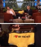 So Ellen Gifted Underwear To Chris Pine...