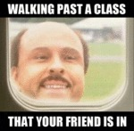 Walking Past A Class...