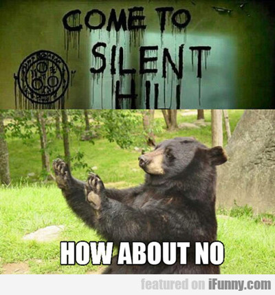 come to silent hill...