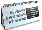Always Give 100% At Work...