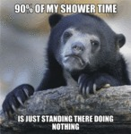 90% Of My Shower Time...