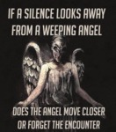 If A Silence Looks Away From A Weeping Angel...