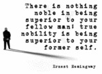 There Is Nothing Noble In Being Superior To Your..