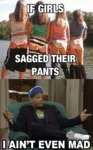If Girls Sagged Their Pants...