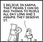 I Believe In Karma. That Means I Can Do Bad...