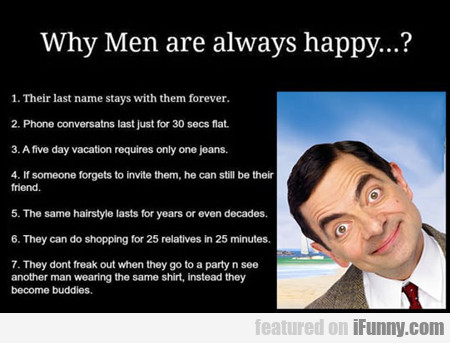 Why Men Are Always Happy...?