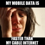 My Mobile Data Is Faster Than My Cable Internet