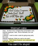 Walmart Cake, You Can't Fix Stupid