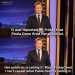 It Was Reported On Friday That Paula Deen...