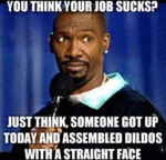 You Think You Job Sucks?