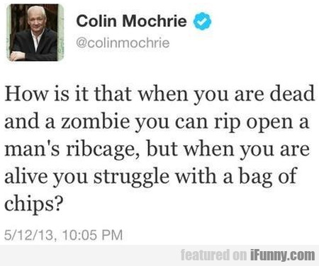 How Is It That When You Are Dead And A Zombie..