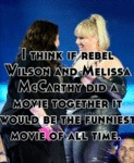 I Think If Rebel Wilson And Melissa Mccarthy...