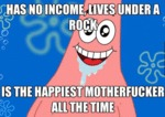 Has No Income, Lives Under A Rock, Is The...