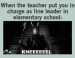 When The Teacher Put You In Charge As Line...
