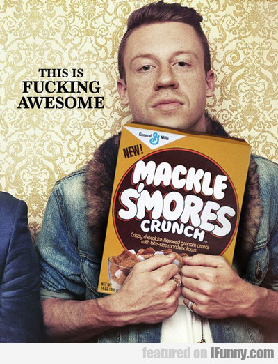 This Is Fucking Awesome, Mackle S'mores Crunch