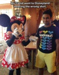My Friend Went To Disneyland Wearing The Wrong...