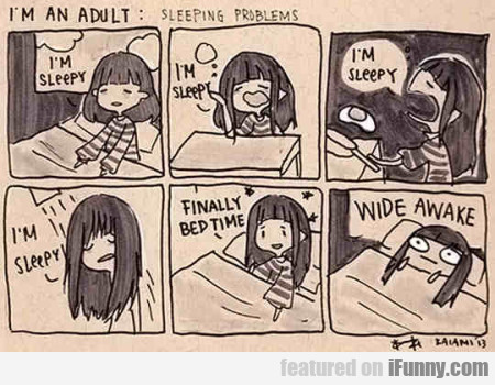 I'm An Adult: Sleeping Problems