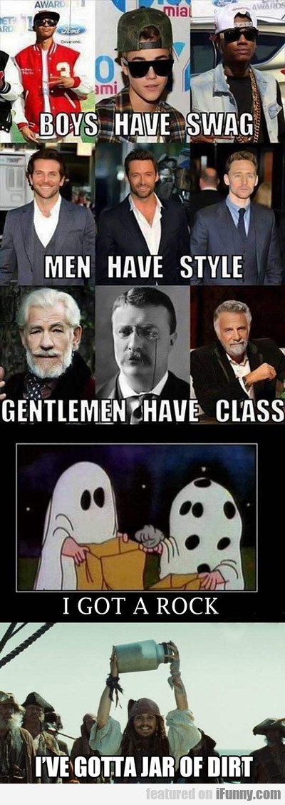Boys Have Swag, Men Have Style, Gentlemen...
