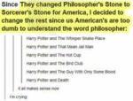 Since They Changed Philosopher's Stone To...