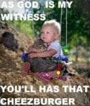 As God Is My Witness... You Will Have That...