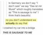 "In Germany We Don't Say ""i Don't Care""..."
