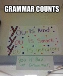 Grammar Counts: You Is Kind, You Is Smart...