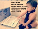 Live Was Much Easier When Apple And Blackberry...