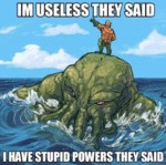 I'm Useless They Said, I Have Stupid Powers...