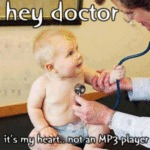 Hey Doctor, It's My Heart... Not An Mp3 Player