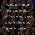 Nearly All Men Can Stand Adversity...