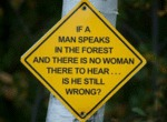 If A Man Speaks In The Forest...