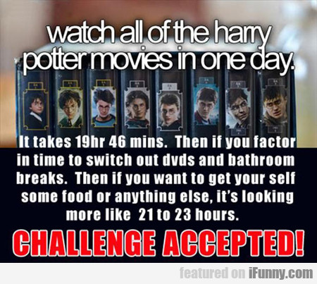 Watch All Of The Harry Potter Movies In One Day...