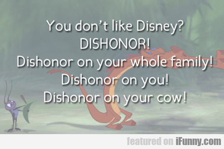 You Don't Like Disney?