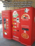 This Is A Pizza Vending Machine I Saw In...