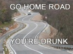 Go Home Road, You're Drunk