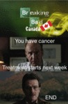 Breaking Bad Canada...