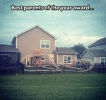 Best Parents Of The Year Award...